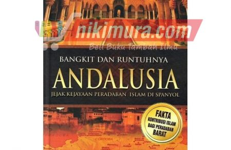 Buku Islam Bangkit Dan Runtuhnya Andalusia (Al Kautsar)