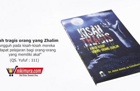 Buku Islam Kisah Tragis Orang Zhalim