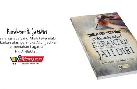 Buku Islam Kiat Sukses Membentuk Karakter Dan Jati Diri