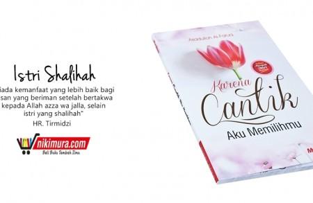 Buku Islam Karena Cantik Aku Memilihmu