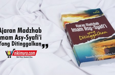 Buku Islam Ajaran Madzhab Imam Asy-Syafi'i Yang Ditinggalkan New Cover