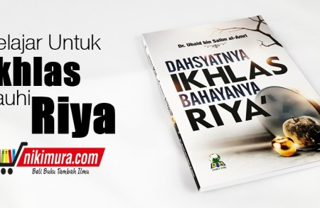 Buku Islam Dahsyatnya Ikhlas Bahayanya Riya