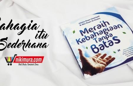 Buku Islam Meraih Kebahagiaan Tanpa Batas
