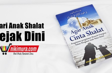 Buku Islam Agar Anak Cinta Shalat