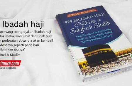 Buku Islam Perjalanan Haji Nabi Shallallahu'alaihi Wa Sallam & Salafush Shalih