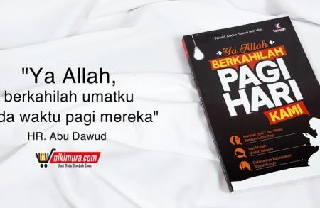Buku Islam Ya Allah Berkahilah Pagi Hari Kami