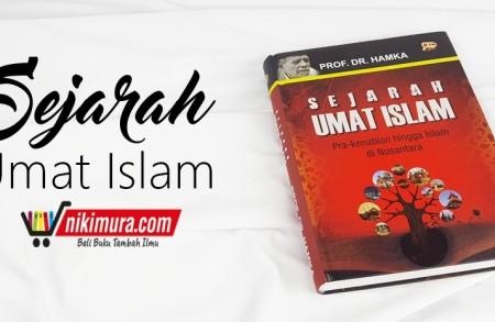 Buku Sejarah Umat Islam Pra-Kenabian Hingga Islam Di Nusantara