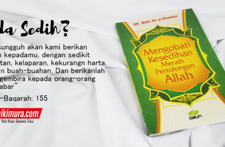 Buku Islam Mengobati Kesedihan Meraih Pertolongan Allah