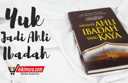 Buku Islam Menjadi Ahli Ibadah Yang Kaya (Akbar Media)