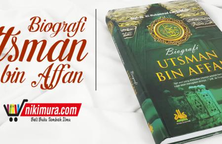 Buku Biografi Utsman Bin Affan (Pustaka Al Kautsar)