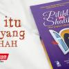 Buku Pilihlah Yang Shalihah