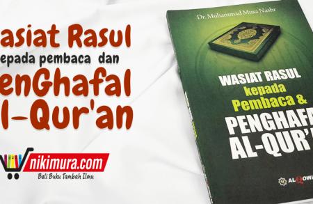 Buku Wasiat Rasul Kepada Pembaca Dan Penghafal Al-Qur'an