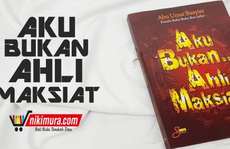 Buku Aku Bukan Ahli Maksiat