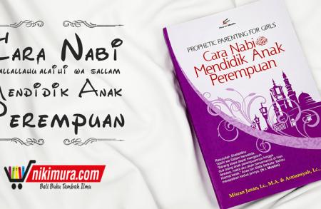 Buku Cara Nabi Mendidik Anak Perempuan