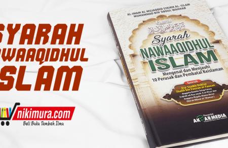 Buku Syarah Nawaaqidhul Islam