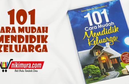 Buku 101 Cara Mudah Mendidik Keluarga