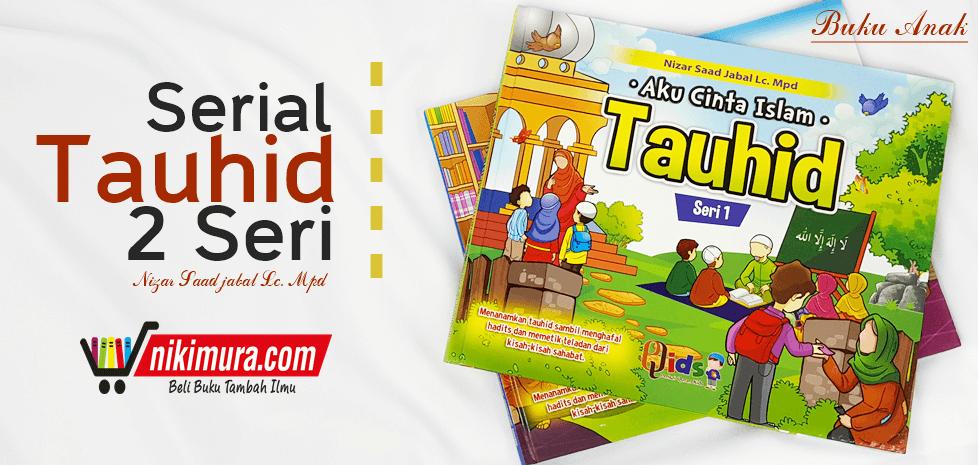 buku aku cinta islam tauhid seri 1 untuk anak anak