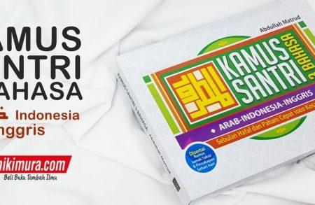 Kamus Santri 3 Bahasa (Arab – Indonesia – Inggris)
