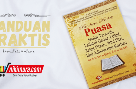 Buku Panduan Praktis Puasa, Shalat Tarawih, Lailatul Qadar, I'tikaf, Zakat Fitrah, Idul Fitri, Idul Adha Dan Kurban
