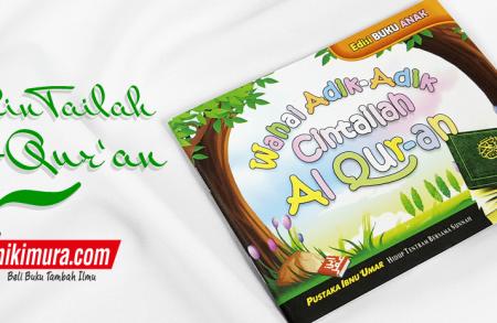 Buku Wahai Adik-Adik Cintailah al-Qur'an