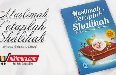 Buku Muslimah Tetaplah Shalihah Meski Zaman Berubah (Pustaka Arafah)