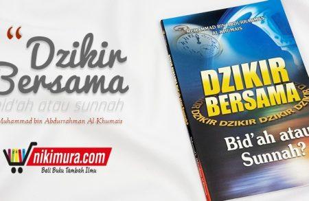 Buku Dzikir Bersama Bid'ah atau Sunnah? (at-Tibyan)