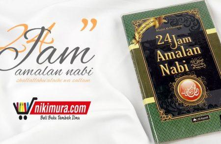 Buku 24 Jam Amalan Nabi shallallahu 'alaihi wa sallam, (Al-Kamil Publishing)