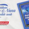Buku Saku Panduan Nama-Nama Indah Untuk Anak Anda (Pustaka Ibnu Umar)