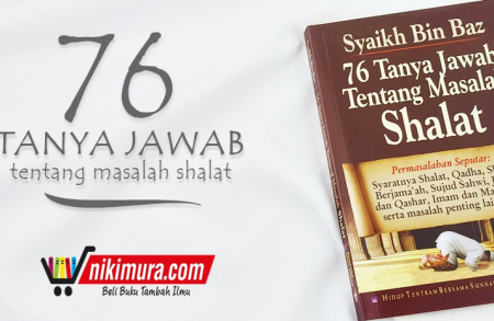 Buku 76 Tanya Jawab Tentang Masalah Shalat (Pustaka Ibnu Umar)