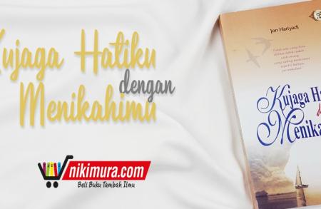 Buku Kujaga Hatiku dengan Menikahimu (Pustaka eLBa)