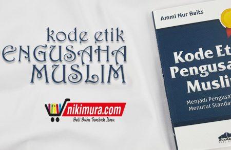 Buku Kode Etik Pengusaha Muslim (Muamalah Publishing)