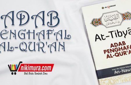 Buku Adab Penghafal Al Qur'an – At-Tibyan (Penerbit Al-Qowam)