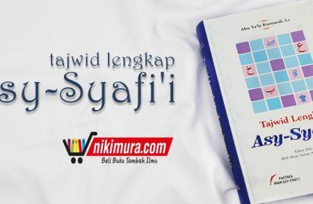 Buku Tajwid Lengkap Asy-Syafi'i (Pustaka Imam Asy-Syafi'i)