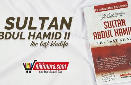 Buku Sultan Abdul Hamid II (Penerbit Aqwam)