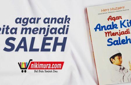 Buku Agar Anak Kita Menjadi Saleh (Penerbit Aqwam)