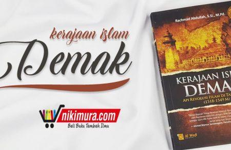 Buku Kerajaan Islam Demak (Penerbit Al-Wafi Publishing)