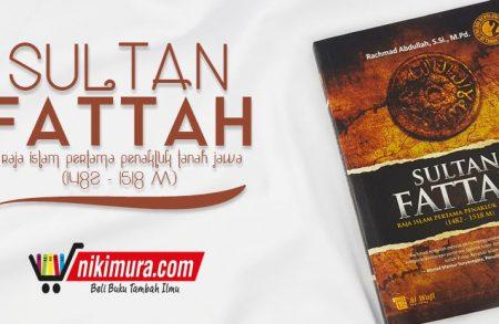 Buku Sultan Fattah (Penerbit Al-Wafi Publishing)
