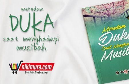 Buku Meredam Duka Saat Menghadapi Musibah (Penerbit Al-Qowam)