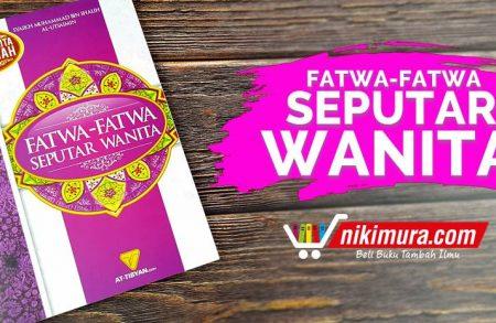 Buku Fatwa-Fatwa Seputar Wanita (Penerbit At-Tibyan)