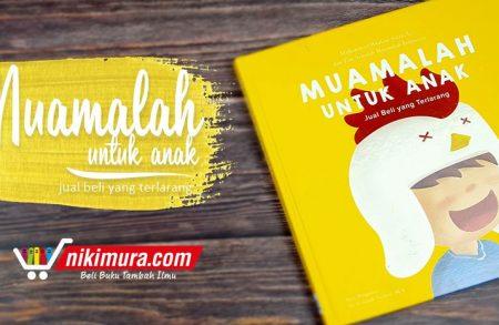 Buku Muamalah Untuk Anak Jual Beli yang Terlarang (Portal Media Group (PMG))
