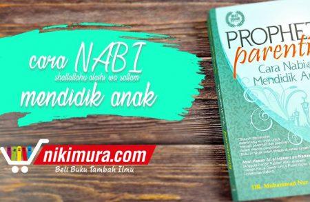 Buku Prophetic Parenting Cara Nabi Mendidik Anak (Pro-U Media)