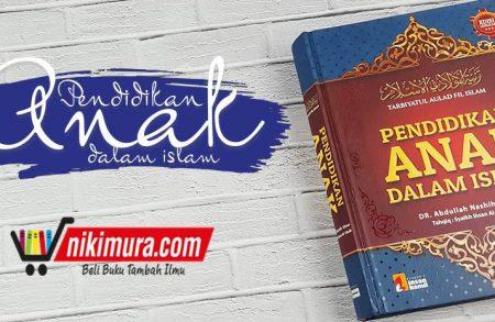 Buku Pendidikan Anak dalam Islam (Insan Kamil)
