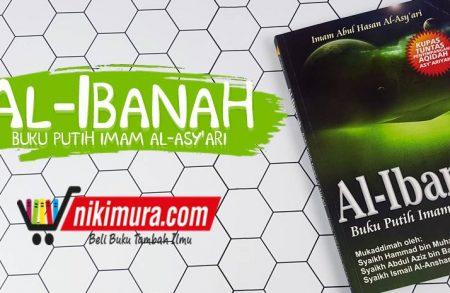 Buku Al-Ibanah Buku Putih Imam Al-Asy'ari (Penerbit At-Tibyan)