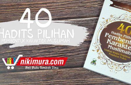 Buku 40 Hadits Pilihan Pembentuk Karakter Muslimah (Darul Haq)