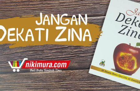 Buku Jangan Dekati Zina (Penerbit Darul Haq)