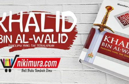 Buku Khalid bin Al-Walid Panglima yang Tak Terkalahkan (Pustaka Al-Kautsar)