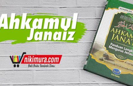Buku Ahkamul Jana'iz (Media Tarbiyah)