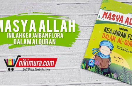 Buku Masya Allah !!! Inilah Keajaiban Flora dalam Al-Qur'an (Pustaka Arafah)