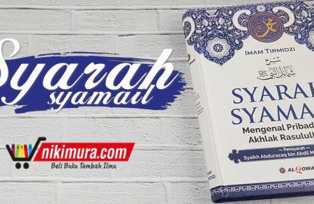 Buku Syarah Syamail (Al-Qowam)