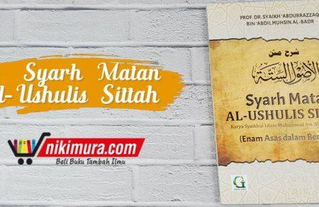 Buku Syarh Matan Al-Ushulis Sittah (Griya Ilmu)
